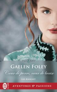 Les Knight (Tome 2) - Cœur de pierre, cœur de braise - Gaelen Foley pdf download