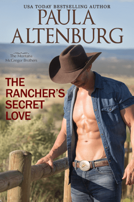 The Rancher's Secret Love - Paula Altenburg