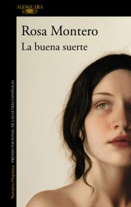 La buena suerte - Rosa Montero pdf download