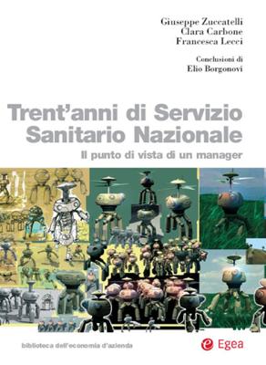Trent'anni di Servizio Sanitario Nazionale - Giuseppe Zuccatelli, Clara Carbone & Francesca Lecci pdf download