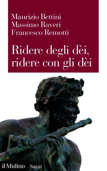 Ridere degli dèi, ridere con gli dèi by Maurizio Bettini, Massimo Raveri & Francesco Remotti PDF Download