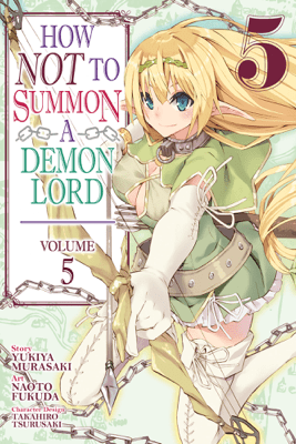 How NOT to Summon a Demon Lord (Manga) Vol. 5 - Yukiya Murasaki & Naoto Fukuda
