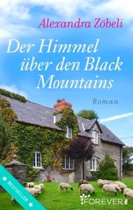 Der Himmel über den Black Mountains - Alexandra Zöbeli pdf download