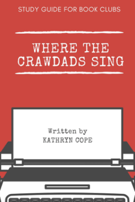 Study Guide for Book Clubs: Where the Crawdads Sing - Kathryn Cope