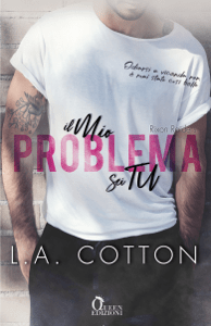 Il mio problema sei tu - L. A. Cotton pdf download