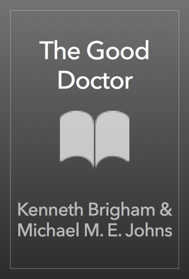 The Good Doctor - Kenneth Brigham & Michael M. E. Johns pdf download