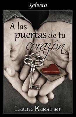 A las puertas de tu corazón - Laura Kaestner pdf download