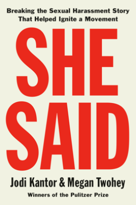 She Said - Jodi Kantor & Megan Twohey