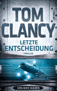 Letzte Entscheidung - Tom Clancy & Mike Maden pdf download