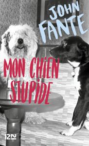 Mon chien Stupide - John Fante pdf download