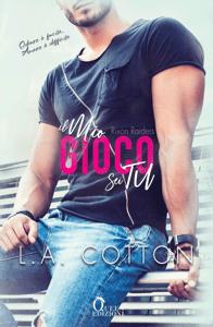 Il mio gioco sei tu - L. A. Cotton pdf download