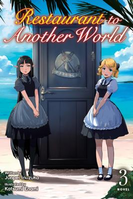 Restaurant to Another World (Light Novel) Vol. 3 - Junpei Inuzuka