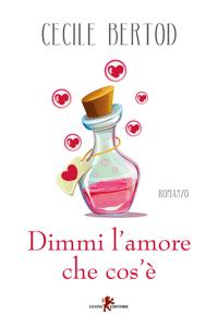 Dimmi l'amore che cos'è - Cecile Bertod pdf download