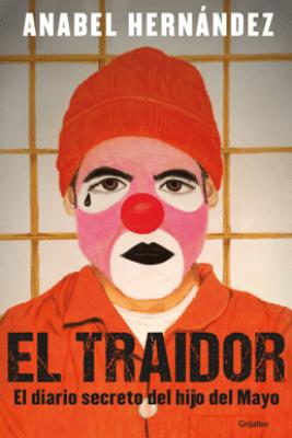 El traidor - Anabel Hernández