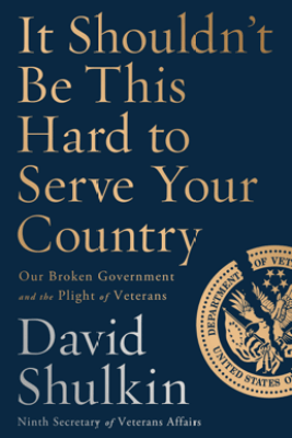 It Shouldn't Be This Hard to Serve Your Country - David Shulkin