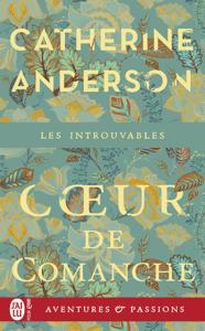 Cœur de Comanche - Catherine Anderson pdf download