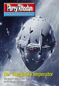 Perry Rhodan 3074: Der imaginäre Imperator - Uwe Anton pdf download