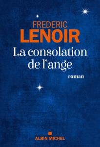 La Consolation de l'ange - Frédéric Lenoir pdf download