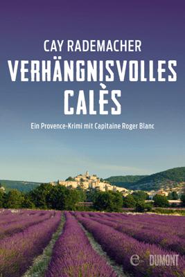 Verhängnisvolles Calès - Cay Rademacher pdf download