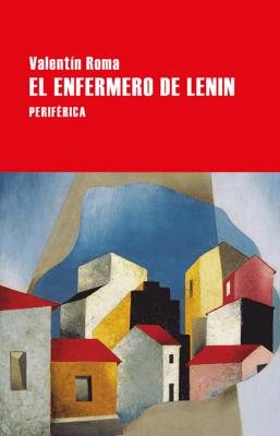 El enfermero de Lenin - Valentín Roma pdf download