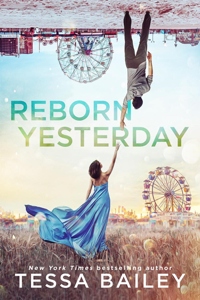 Reborn Yesterday - Tessa Bailey pdf download