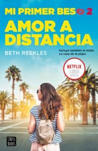 Mi primer beso 2. Amor a distancia - Beth Reekles pdf download