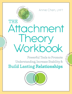 The Attachment Theory Workbook: Powerful Tools to Promote Understanding, Increase Stability, and Build Lasting Relationships - Annie Chen, LMFT pdf download