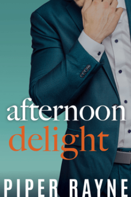 Afternoon Delight (Charity Case Book 2) - Piper Rayne