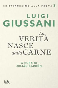 La verità nasce dalla carne - Luigi Giussani pdf download