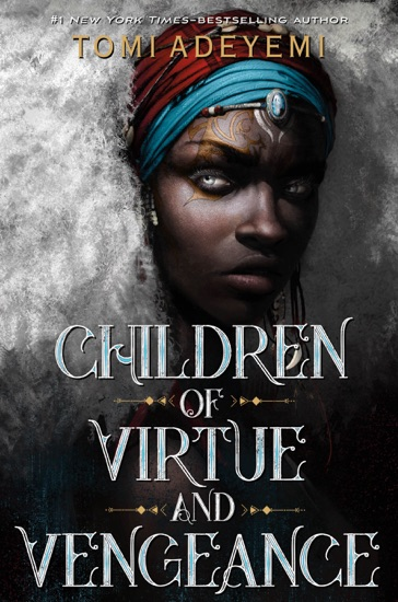 Children of Virtue and Vengeance by Tomi Adeyemi PDF Download