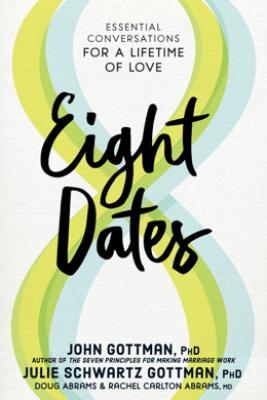 Eight Dates - John Gottman