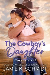 The Cowboy's Daughter - Jamie K. Schmidt pdf download