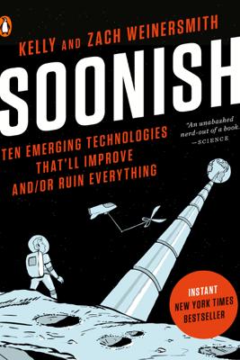 Soonish - Kelly Weinersmith & Zach Weinersmith