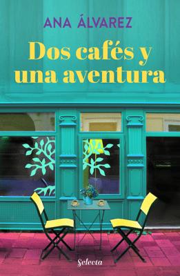 Dos cafés y una aventura (Dos más dos 2) - Ana Álvarez pdf download