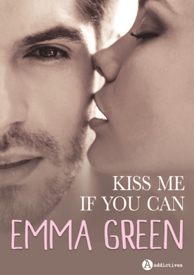 Kiss me (if you can) - Emma Green pdf download