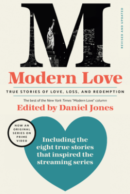 Modern Love, Revised and Updated (Media Tie-In) - Daniel Jones, Andrew Rannells, Ayelet Waldman, Amy Krouse Rosenthal & Veronica Chambers