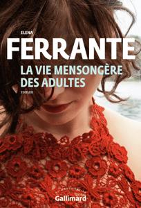 La vie mensongère des adultes - Elena Ferrante pdf download