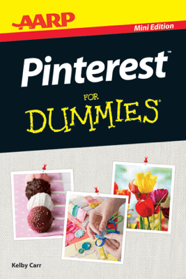 AARP Pinterest For Dummies - Kelby Carr