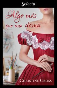 Algo más que una dama (Familia Marston 1) - Christine Cross pdf download