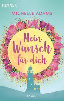 Mein Wunsch für dich - Michelle Adams pdf download