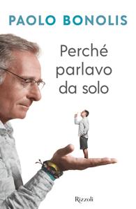 Perché parlavo da solo - Paolo Bonolis pdf download