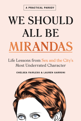 We Should All Be Mirandas - Chelsea Fairless