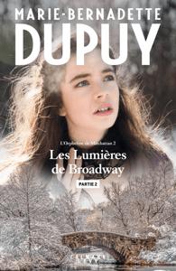 Les lumières de Broadway - Partie 2 - Marie-Bernadette Dupuy pdf download