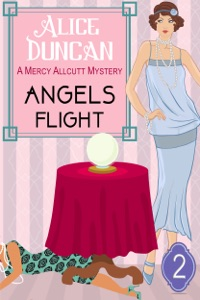Angels Flight (A Mercy Allcutt Mystery, Book 2) - Alice Duncan pdf download