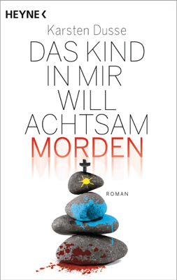 Das Kind in mir will achtsam morden - Karsten Dusse pdf download