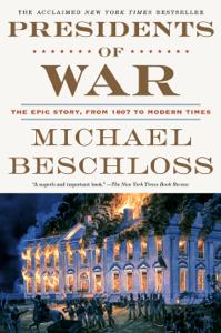 Presidents of War - Michael Beschloss pdf download