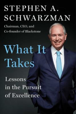 What It Takes - Stephen A. Schwarzman