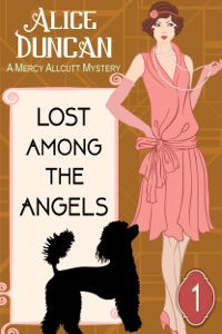 Lost Among the Angels (A Mercy Allcutt Mystery, Book 1) - Alice Duncan pdf download