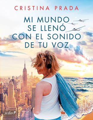 Mi mundo se llenó con el sonido de tu voz - Cristina Prada pdf download