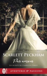 Les secrets de Charlotte Street (Tome 1) - Par amour - Scarlett Peckham pdf download